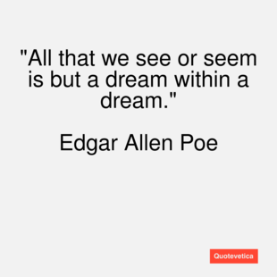 Edgar Allen Poe quote All that we see or se?1368590524 - English Literature Competition May 2014