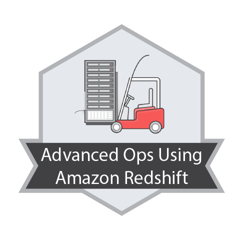 Advanced Ops Using Amazon Redshift Badge