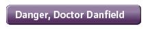 Danger, Dr. Danfield