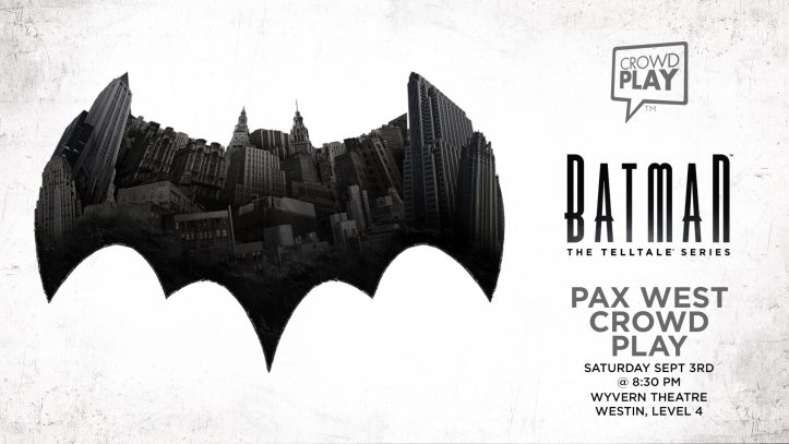 Batman: The Telltale Series - Pax West