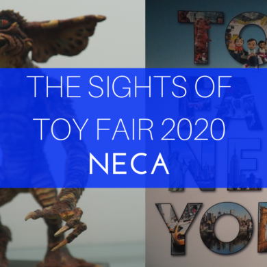The Sights of Toy fair 2020 NECA