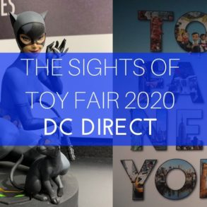 The Sights of Toy fair 2020 DC Direct