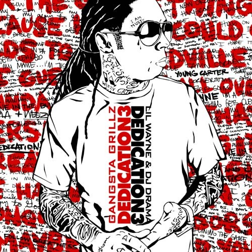 Lil Wayne Dedication 3 Album Cover. Cut from the Dedication 3