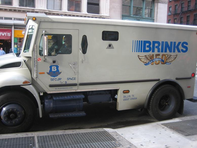 Got a Brinks truck in ...
