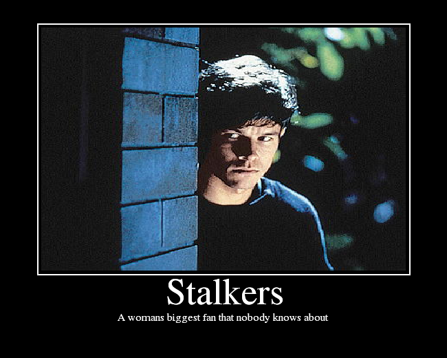 Funny Quotes About Stalkers Quotes About s Stalkers
