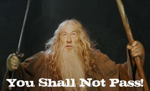 Gendalf, you shell not pass