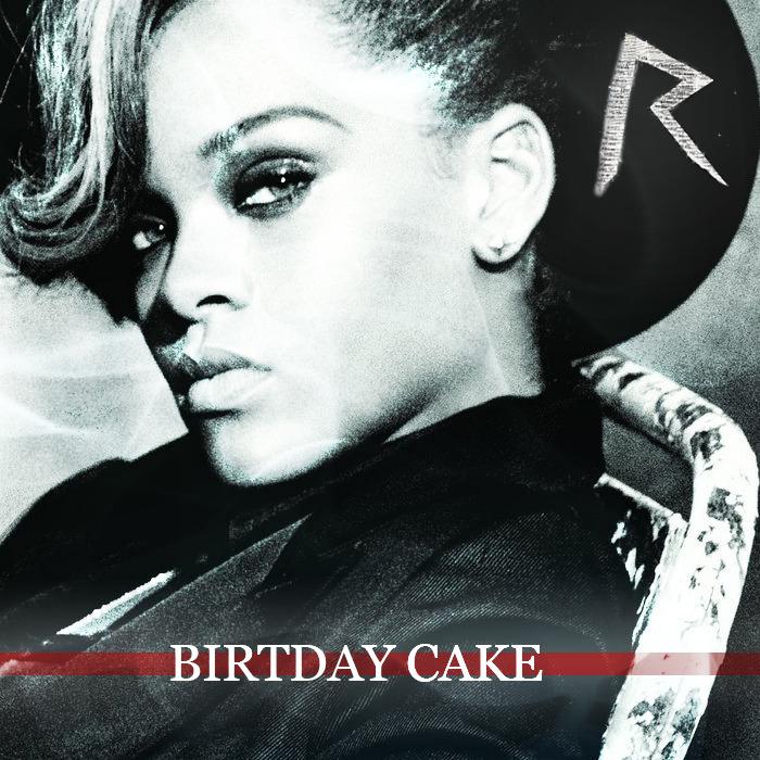 Birthday Cake Rihanna Song Meaning