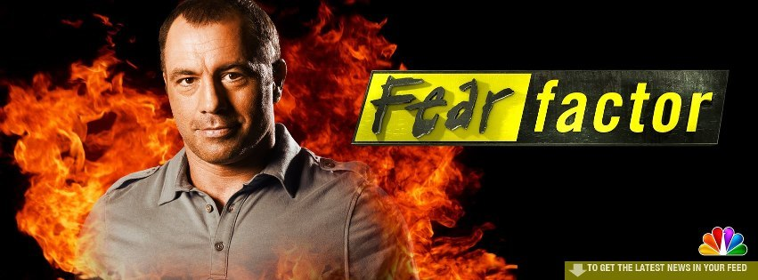Joe Rogan Fear Factor To help improve the quality of