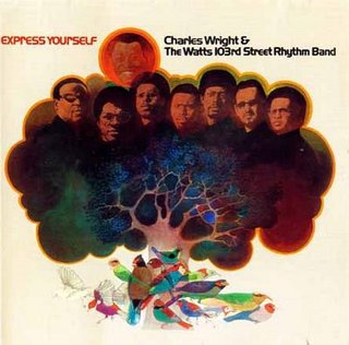 Express Yourself Charles Wright by Charles Wright amp the