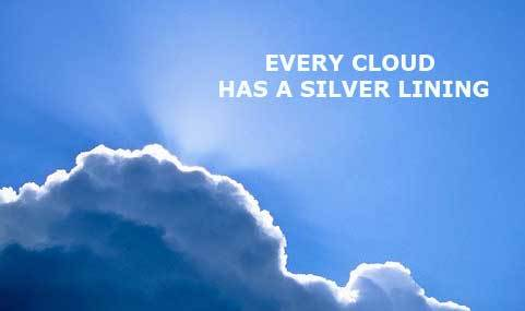 Free Essays on Every Cloud Has a Silver Lining through