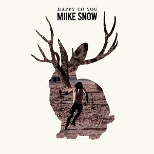 Miike Snow Happy To You Lyrics