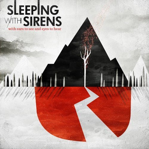 Sleeping With Sirens – With Ears To See And Eyes To Hear ...