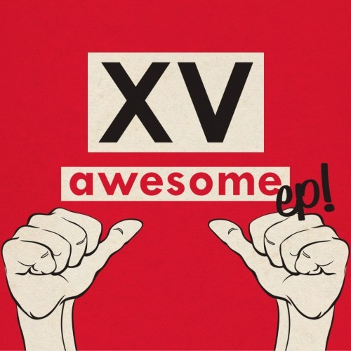 XV - Awesome (Official Video) - YouTube