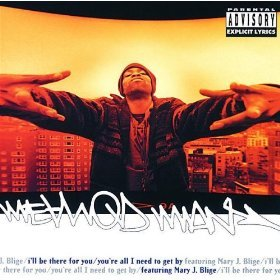 Download methodman feat mary j blige you re all that i need remix