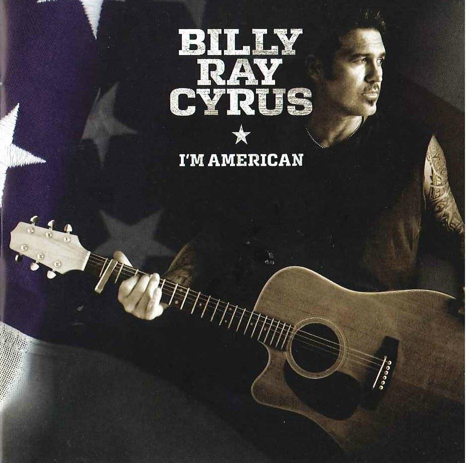 Billy Ray Cyrus I M American Lyrics Genius Lyrics