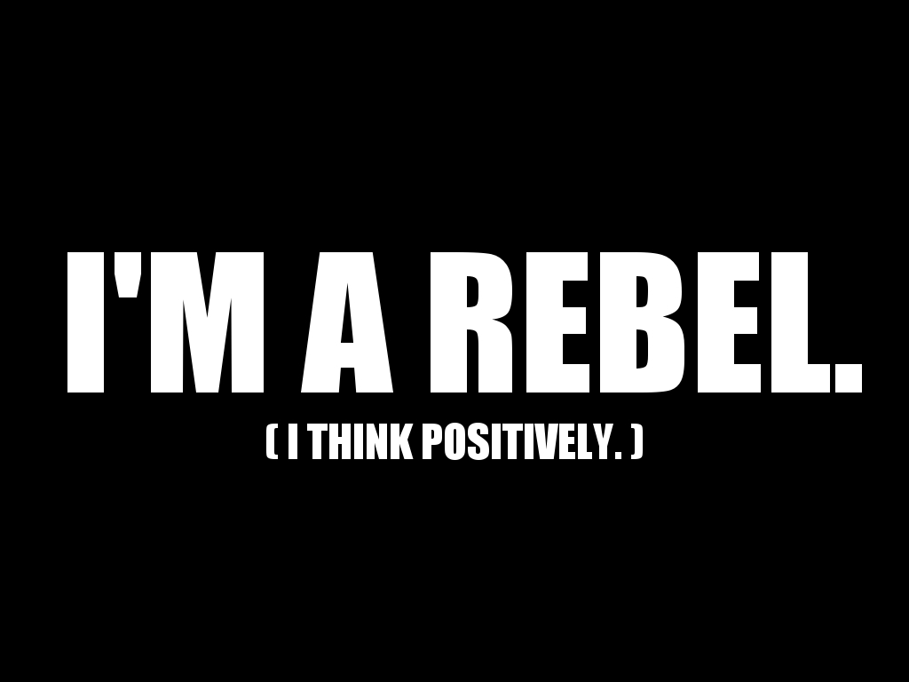 Funny Rebel Quotes. Qu...