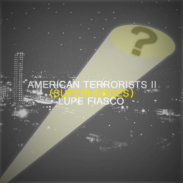 Lupe Fiasco - American Terrorist Pt. 2 Lyrics | MetroLyrics