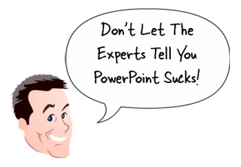 The Rapid E-Learning Blog: Don't let the experts tell you PowerPoint sucks
