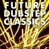 picture of Future Dubstep Classics Vol 9