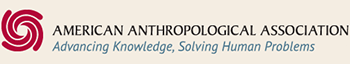 American Anthropological Association - Advancing Knowledge, Solving Human Problems