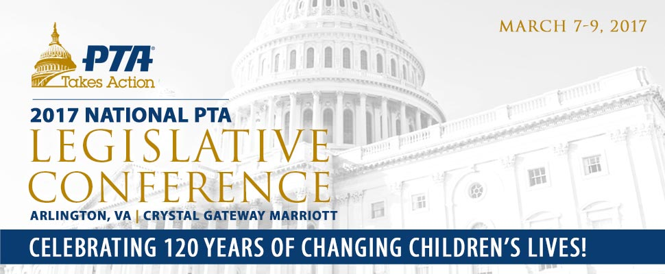 National PTA Legislative Conference 2017