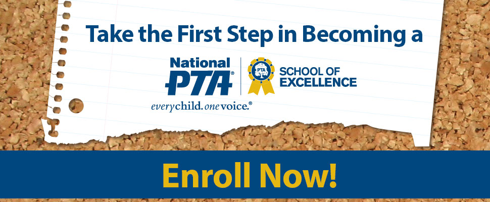 Enroll Now in National PTA School of Excellence