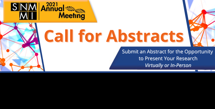 SNMMI 2021 Annual Meeting Call for Abstracts