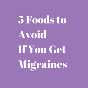 5 Foods to Avoid If You Get Migraines | Recipe Renovator