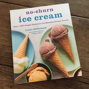 Review | No-Churn Ice Cream by Leslie Bilderback | Recipe Renovator