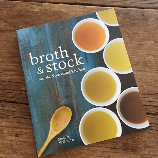 Cookbook review of Broth & Stock from the Nourished Kitchen by Jennifer McGruther on Recipe Renovator