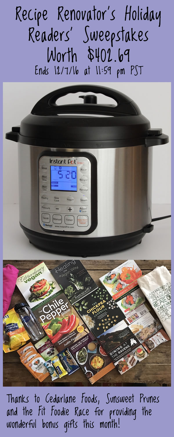 Recipe Renovator December Readers' Sweepstakes: Win 6 qt Instant Pot & 7 veg cookbooks. Ends 12/7/16 at 11:59 PM PST.