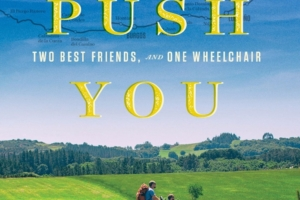 Check It Out:I'll Push You: A Journey of 500 Miles