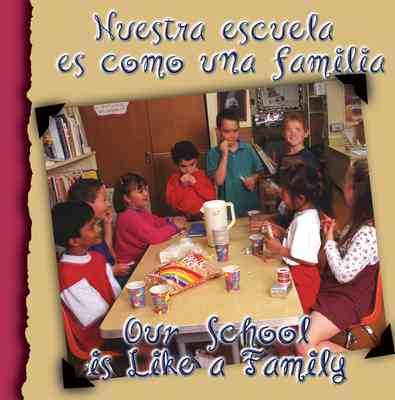 Nuestra escuela es como una familia (Our School Is Like A Family)