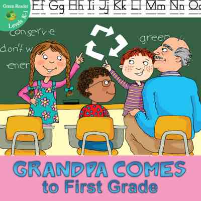 Grandpa Comes to First Grade