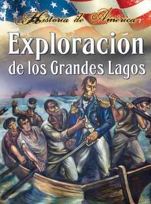 Exploracíon de los grandes lagos (Exploring the Great Lakes)