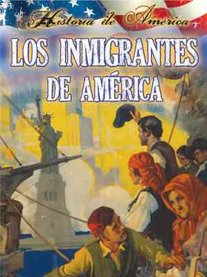 Los inmigrantes de estados unidos (Immigrants To America)
