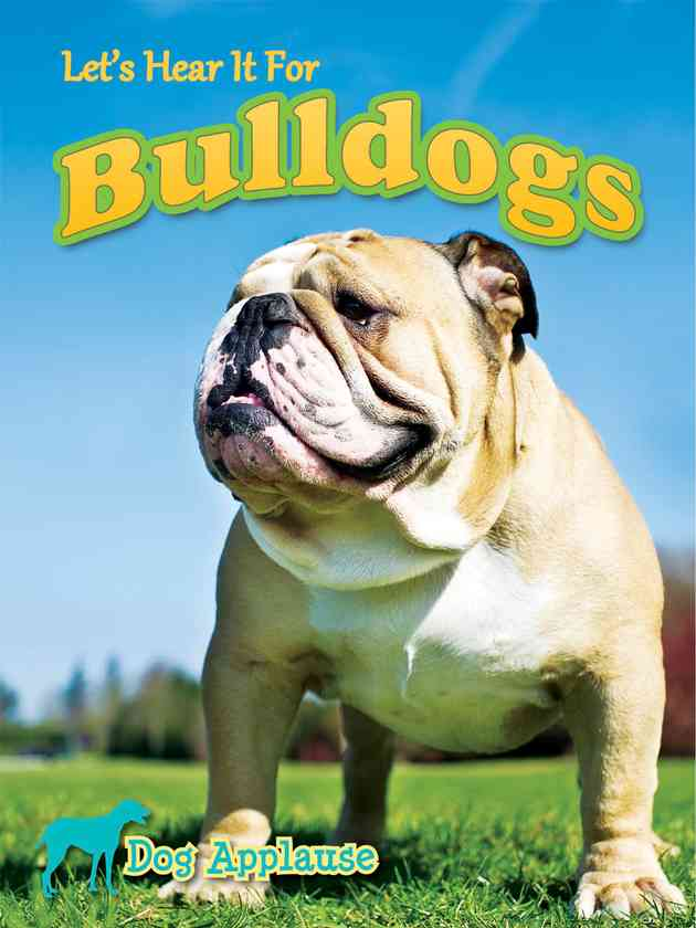 Let's Hear It For Bulldogs