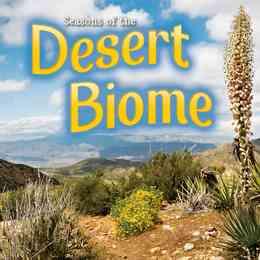 Seasons Of The Desert Biome
