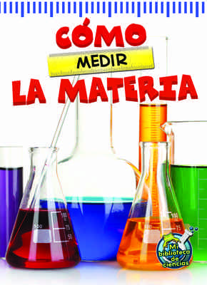 Cómo medir la materia (The Scoop About Measuring Matter)