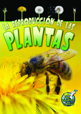 La reproducción de las plantas (Reproduction in Plants)