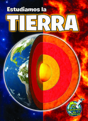 Estudiamos la tierra (Studying Our Earth Inside and Out)