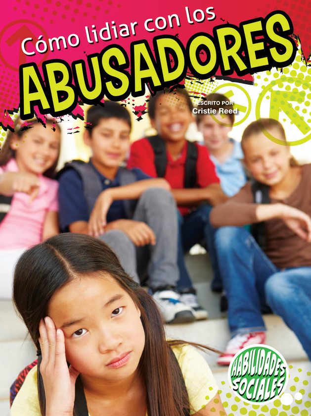 Cómo lidiar con los abusadores (Dealing With Bullies)