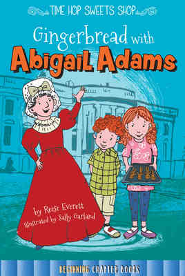 Gingerbread with Abigail Adams