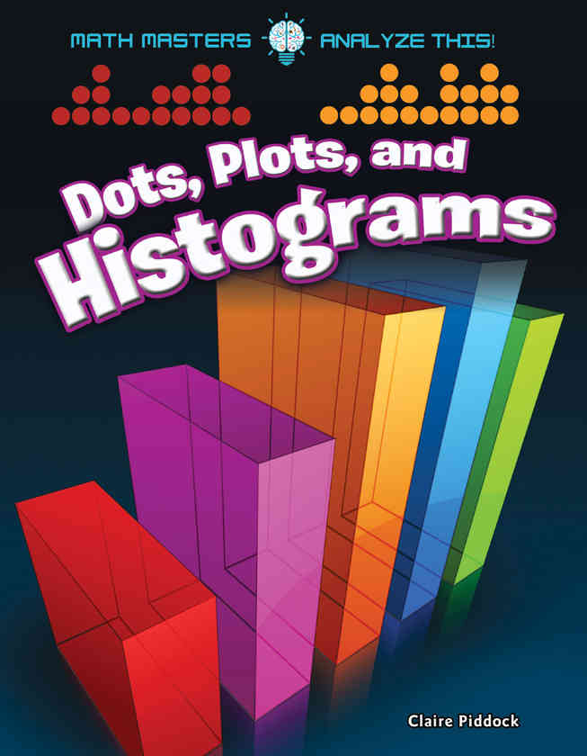 Dots, Plots, and Histograms