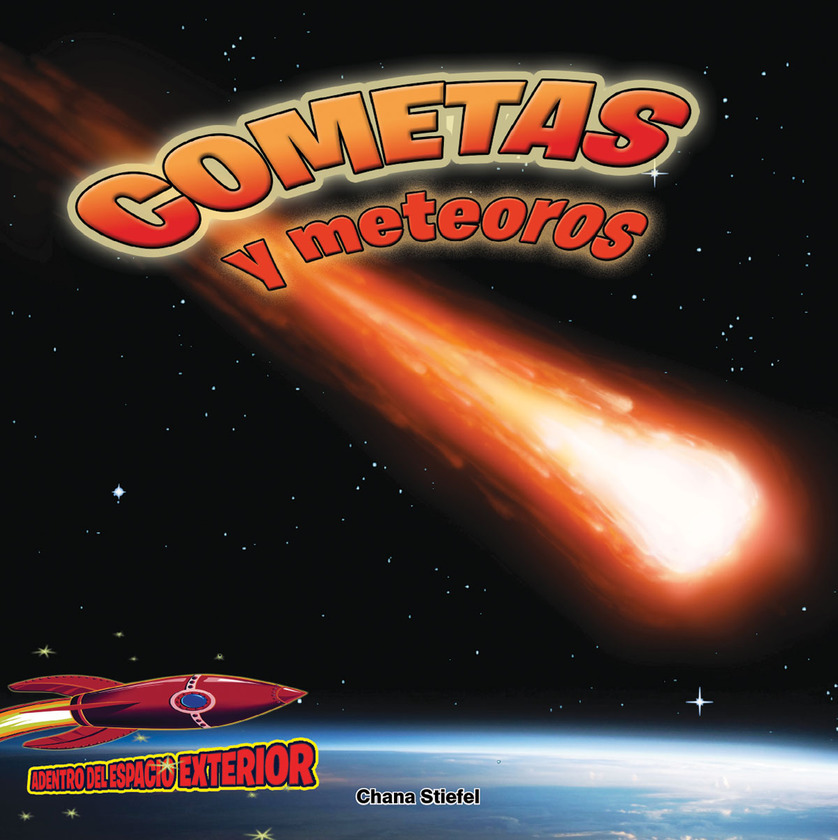 Cometas y meteoros: Atravesando el espacio (Comets and Meteors: Shooting Through Space)