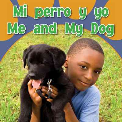 Mi Perro Y Yo  (Me and My Dog)