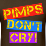Pimps-don-t-cry-other-ghys-t-shirts_design