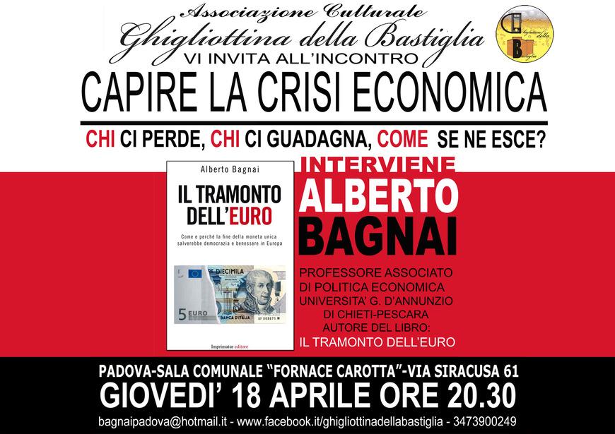 """""""Capire la crisi economica"""": Incontro prof. Alberto Bagnai - Padova 18 Aprile"""