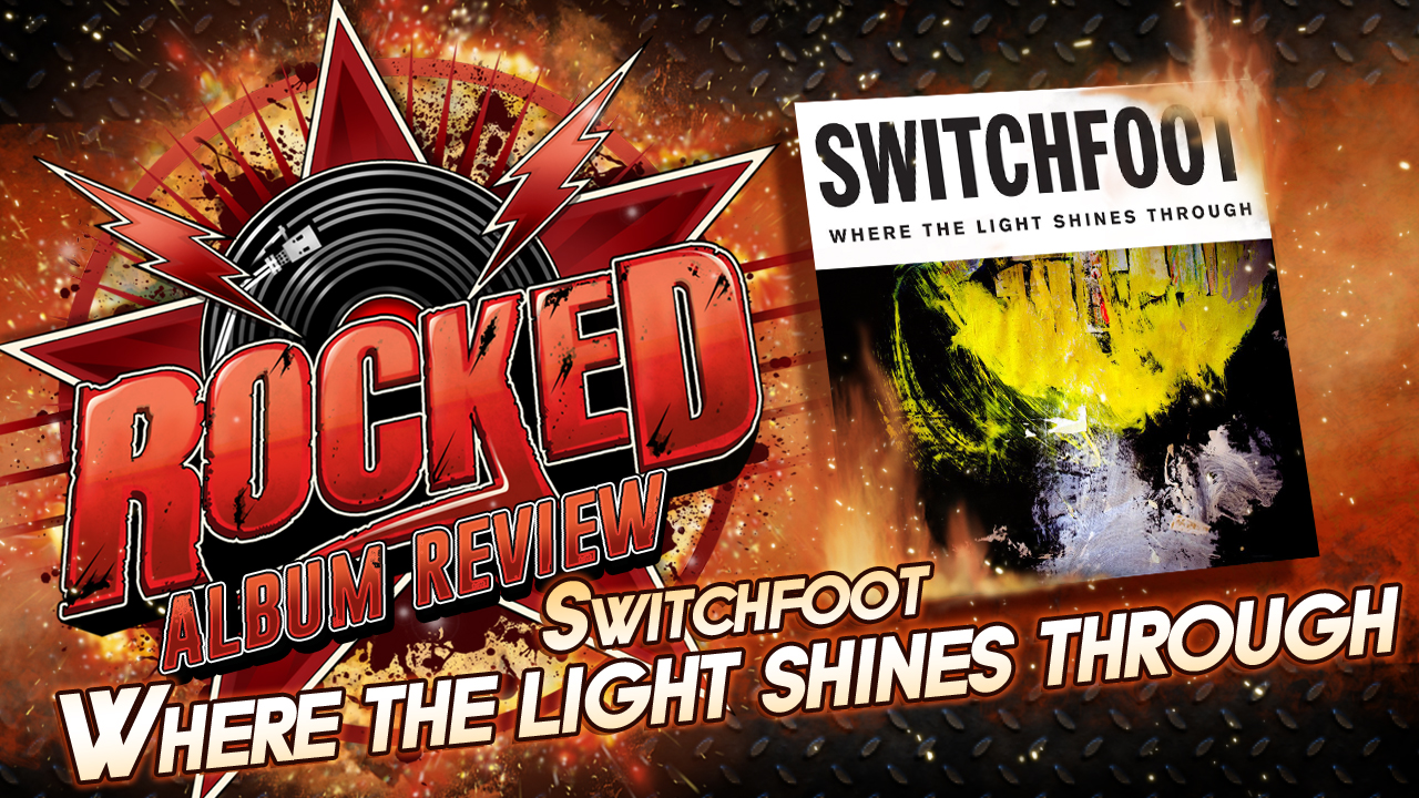 Rocked Album Review Switchfoot
