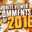 favorite-viewer-comments-of-2016-thumbnail